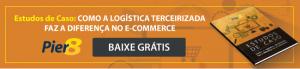 Estudos de Caso: Como a Logística Terceirizada Faz a Diferença no E-Commerce
