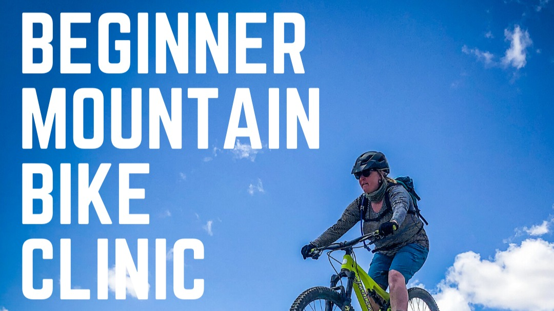Beginner Mountain Bike Clinic