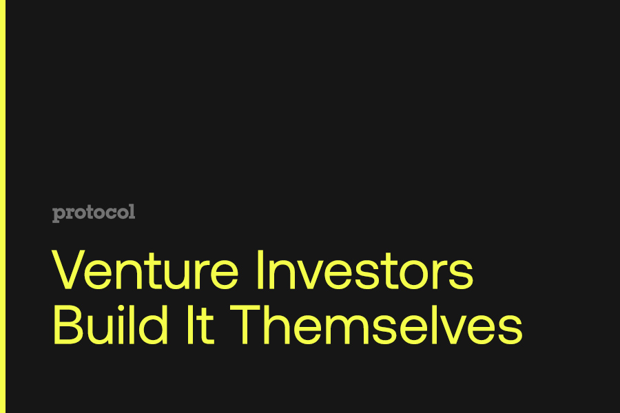 Venture Investors Build It Themselves