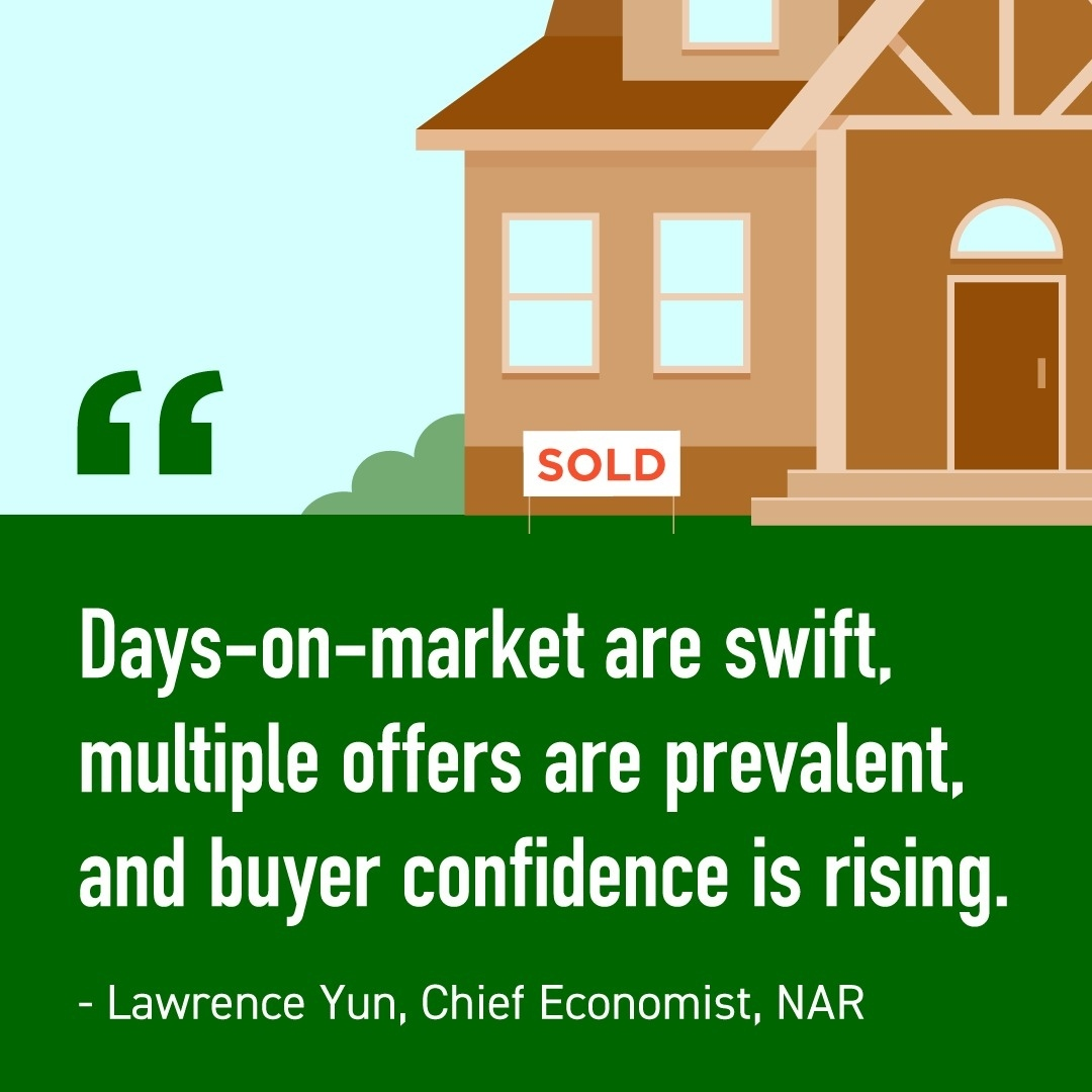 Today's housing market is fast-paced and competitive, but that hasn't stopped homebuyers from feeling confident about opportunities in real