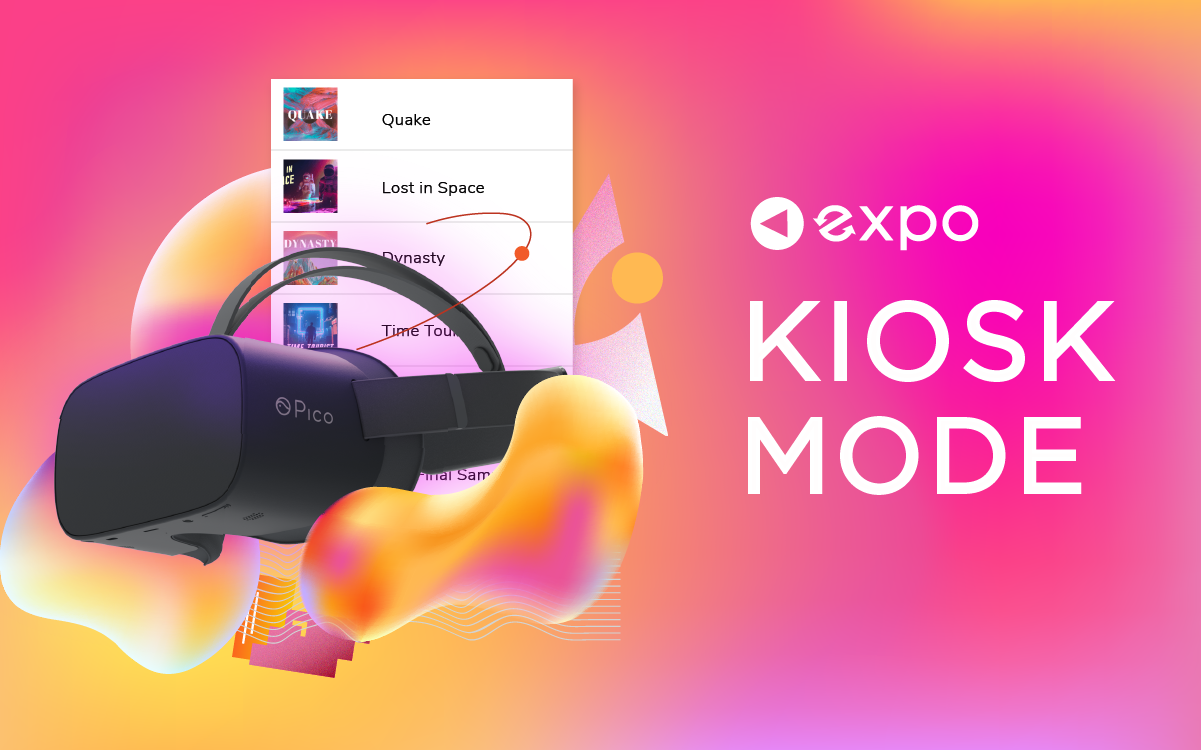 Kiosk Mode: The Foolproof VR Experience