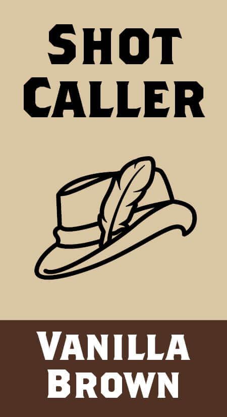 Shot Caller Vanilla Brown