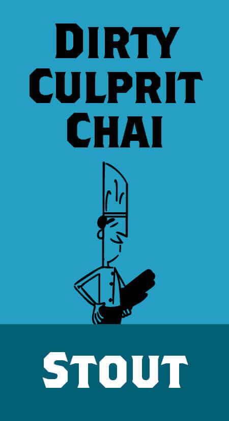Dirty Culprit Chai Stout
