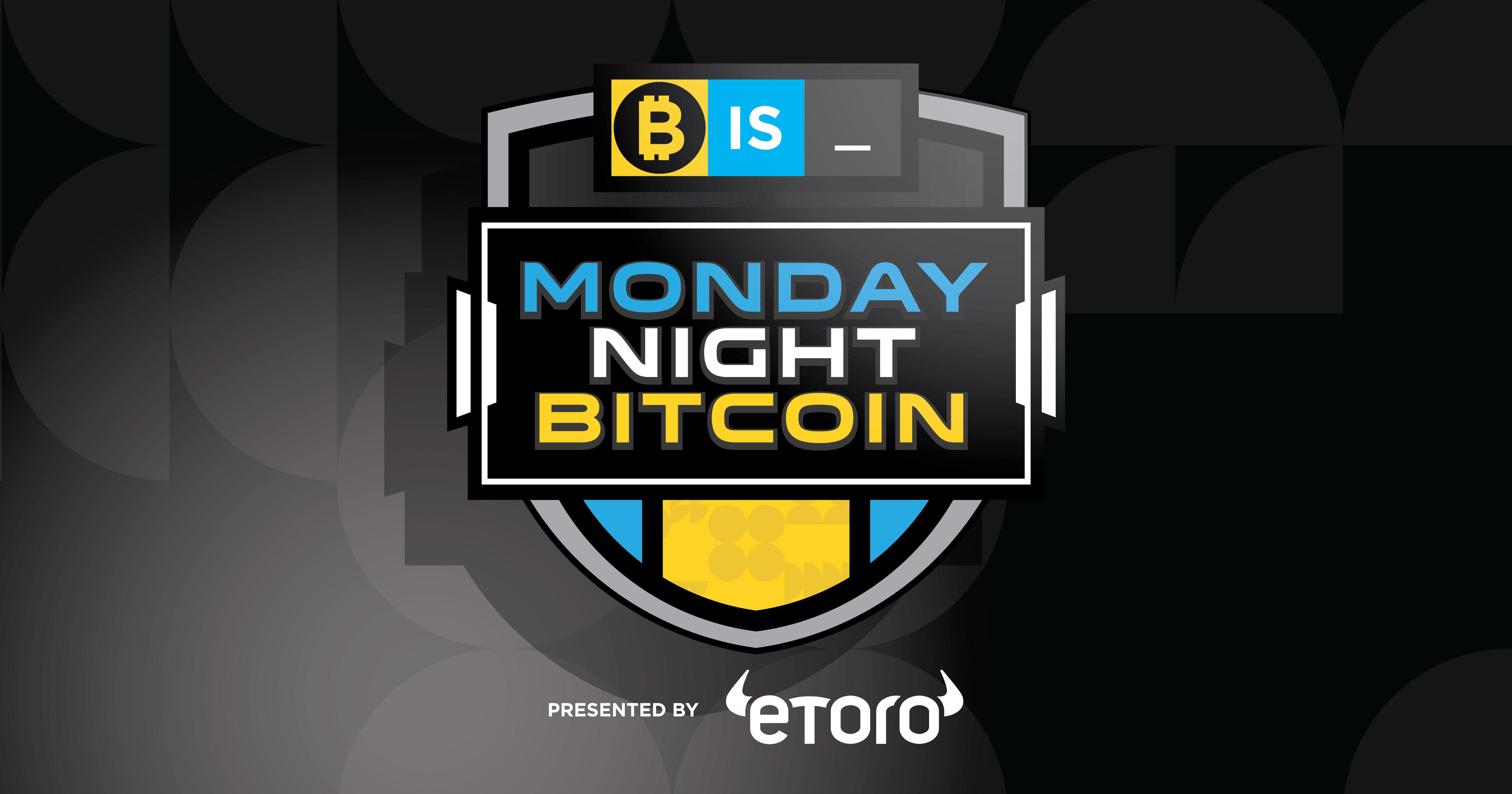 Monday Night Bitcoin Presented by eToro