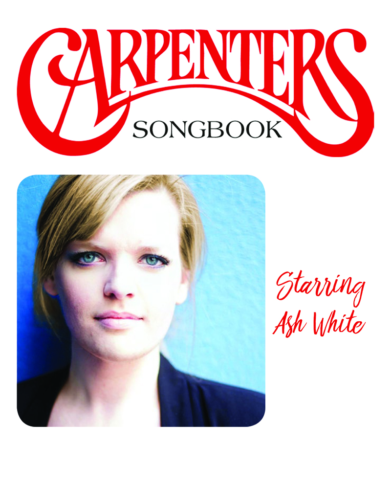 The Carpenters Songbook, Starring Ash White