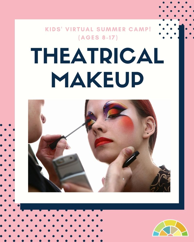 Summer Camp: Theatrical Make Up Class (Ages 8-17)