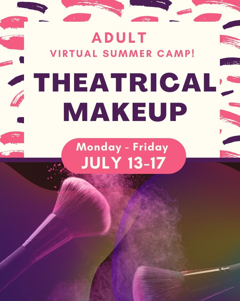Summer Camp: Theatrical Make Up Class (Adults)