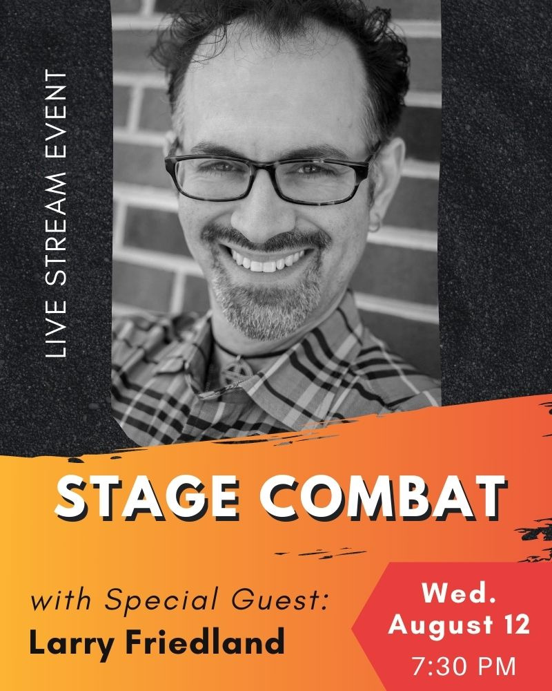 """""""Stage Combat"""" with Special Guest: Larry Friedland"""