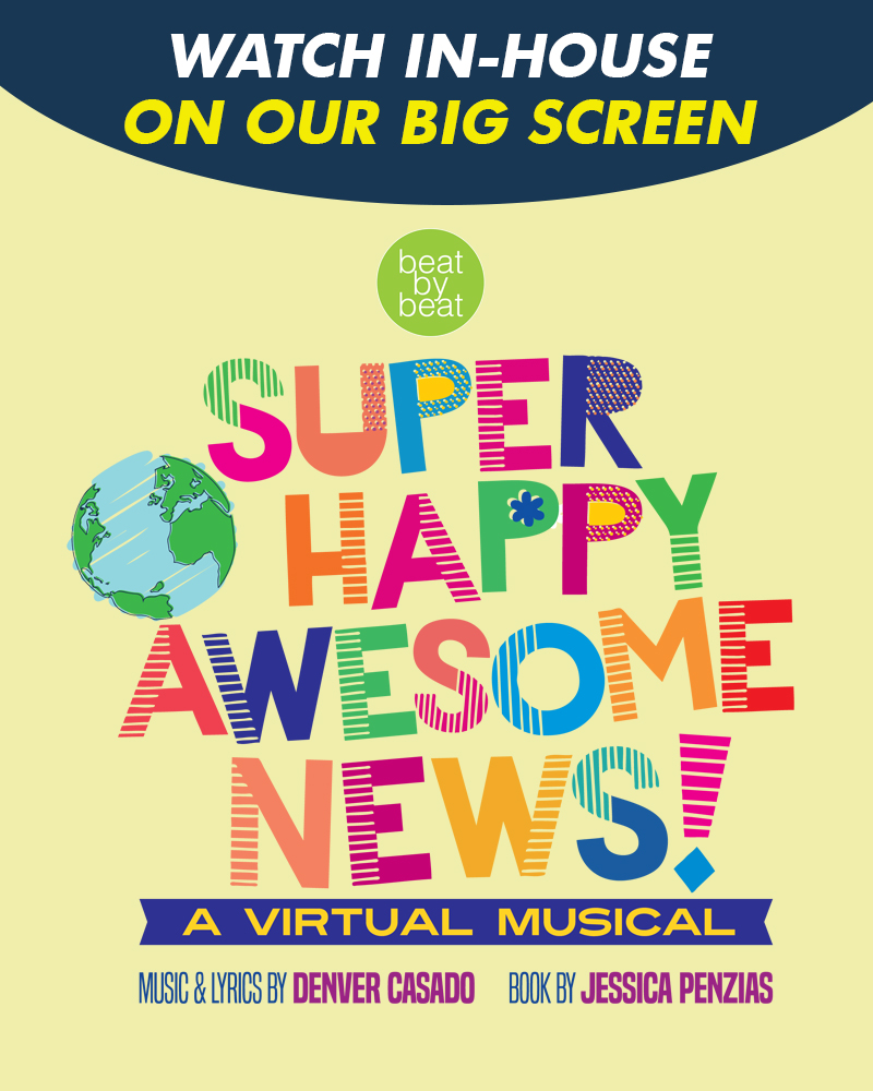 Super Happy Awesome News Virtual Musical - *WATCH AT THE THEATRE*
