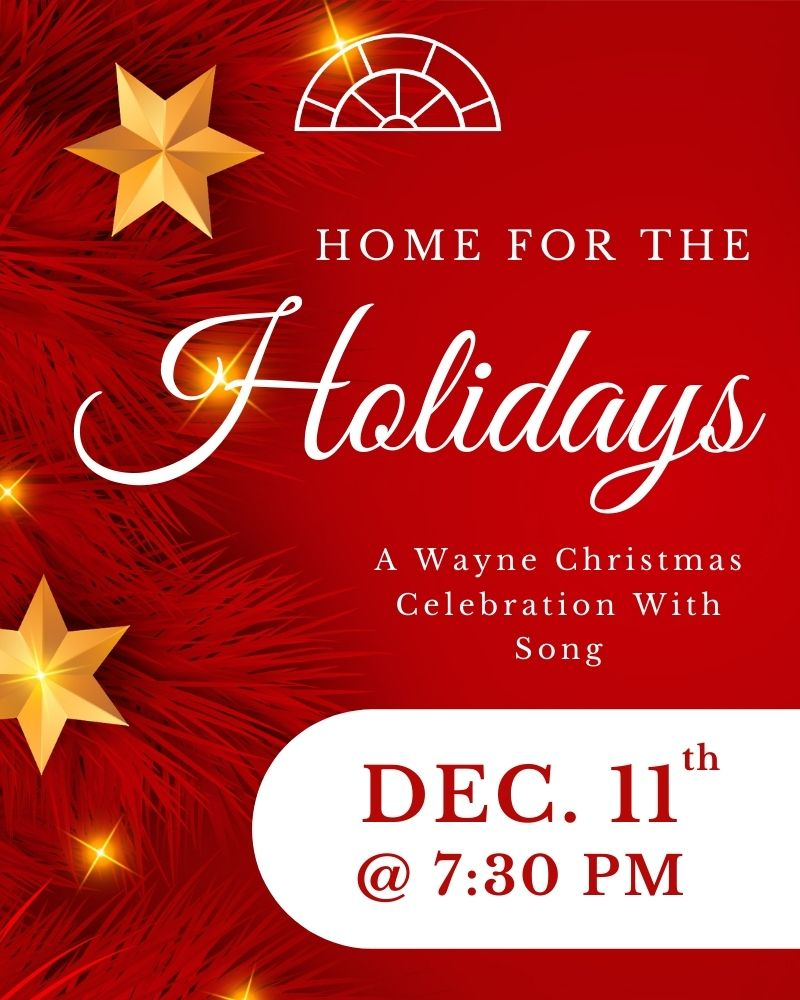 Home For The Holidays: A Wayne Christmas Celebration With Song