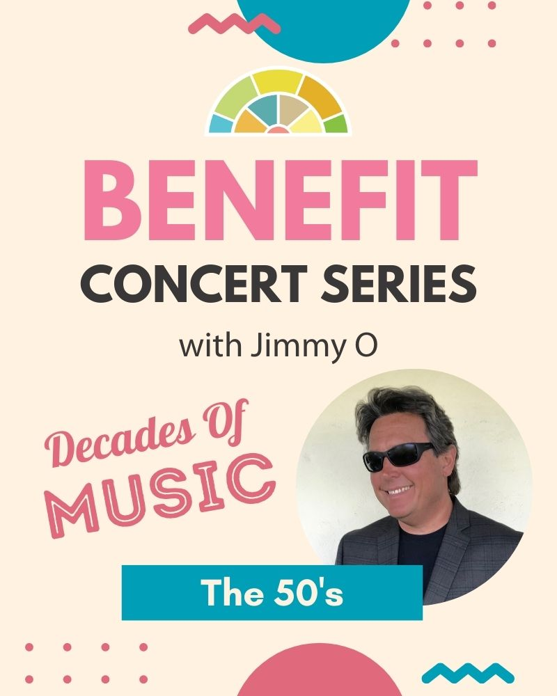Benefit Concert Series with Jimmy O! Decades of Music: The 1950's