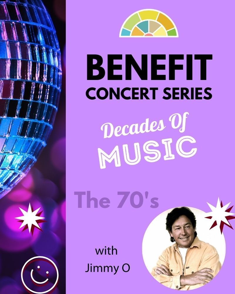 Benefit Concert Series with Jimmy O! Decades of Music: The 1970's