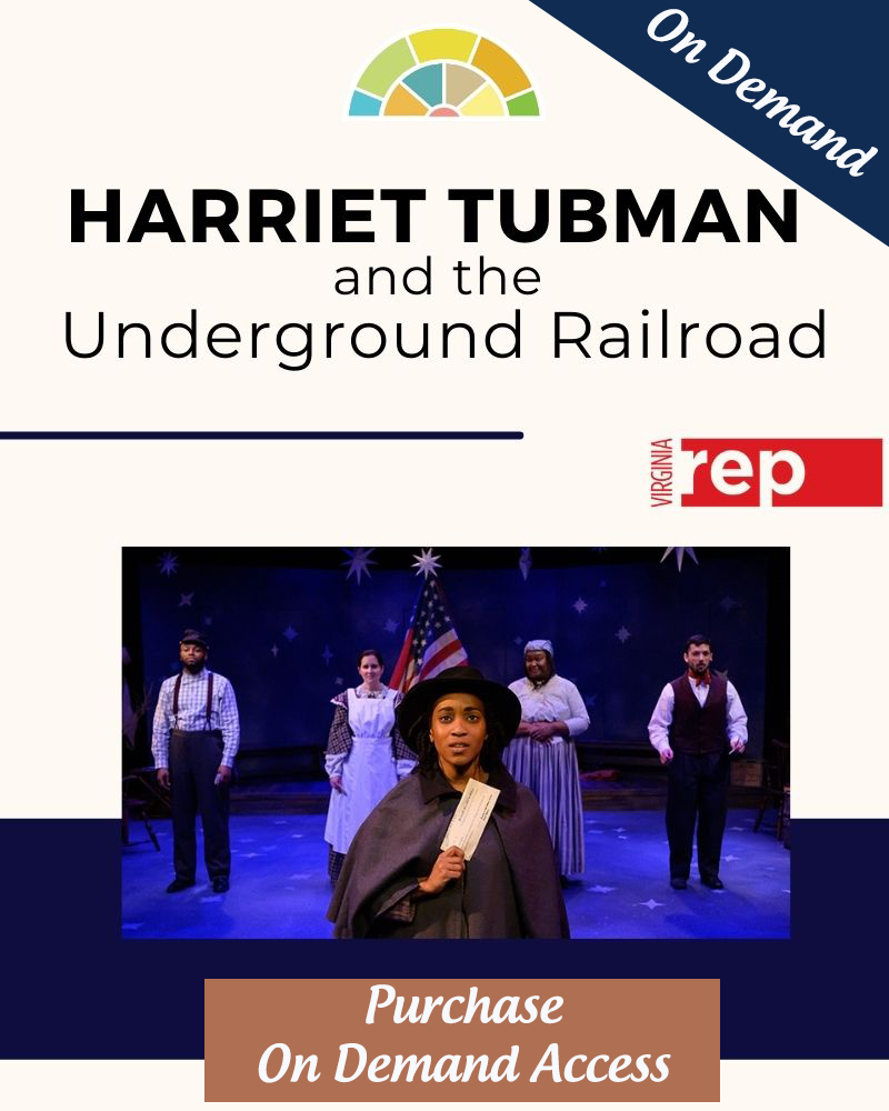 Virginia Repertory Theatre's Harriet Tubman and the Underground Railroad (On Demand)
