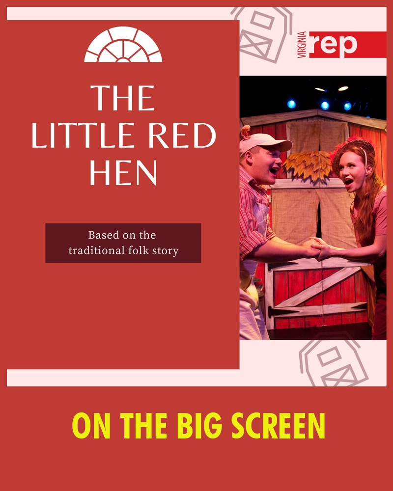 Virginia Repertory Theatre's Little Red Hen (On The Wayne's Big Screen in May)