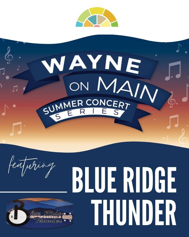 Wayne on Main: Blue Ridge Thunder