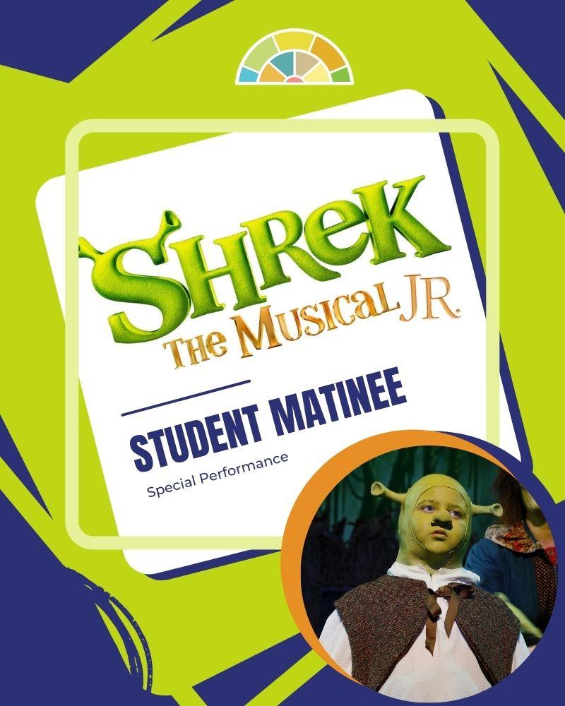 Shrek JR : Student Matinee