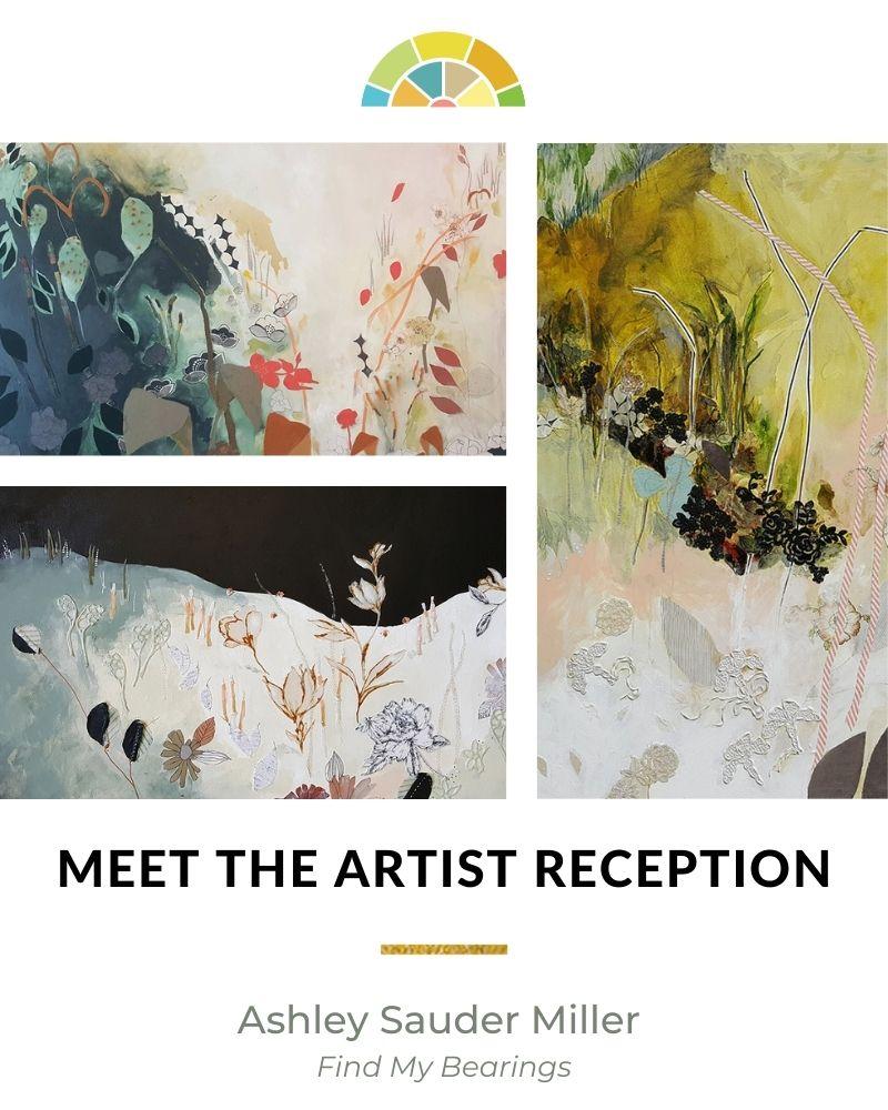 Meet The Artist Reception - Ashley Sauder Miller