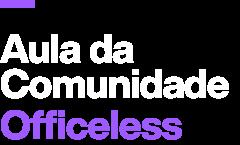 Comunidade Officeless
