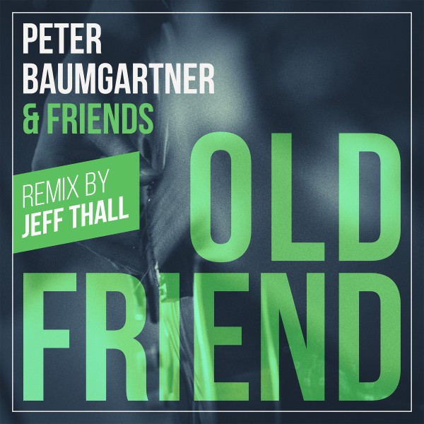 Old Friend (Remix by Jeff Thall) - Single