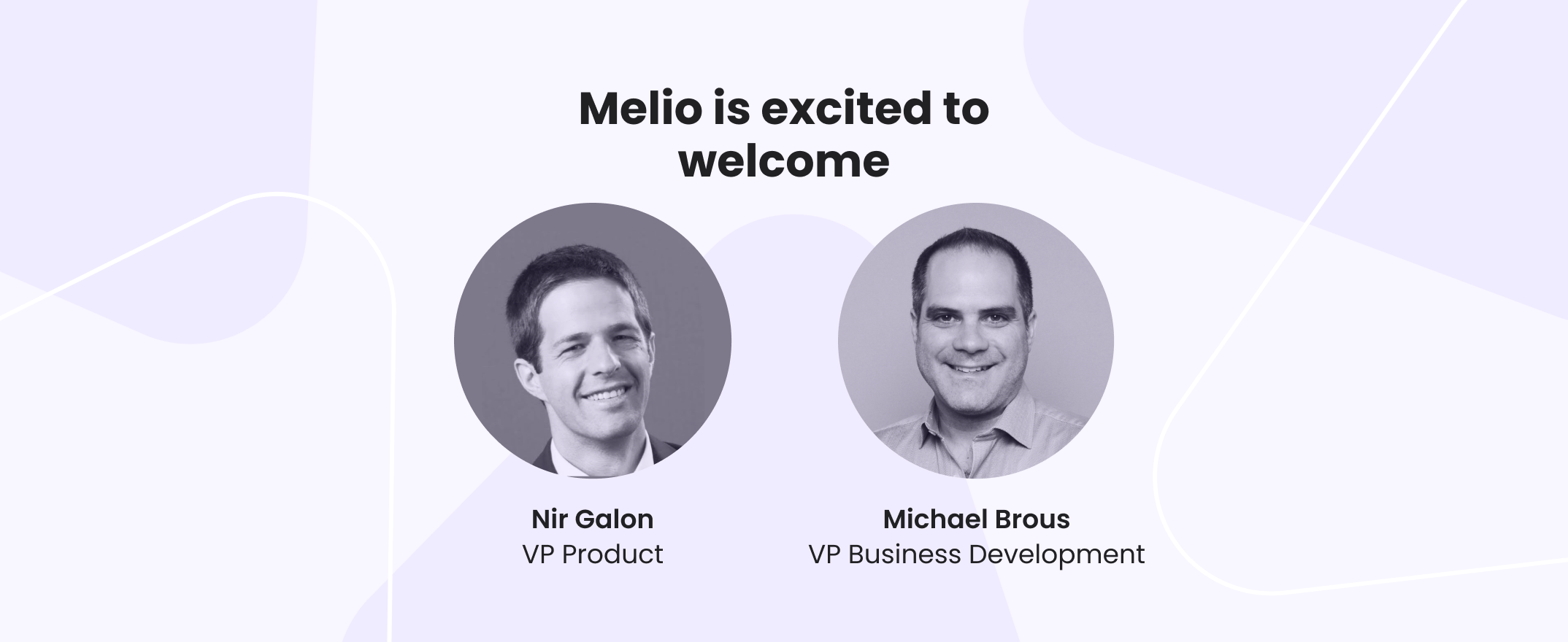 Melio welcomes two new VPs: Michael Brous and Nir Galon