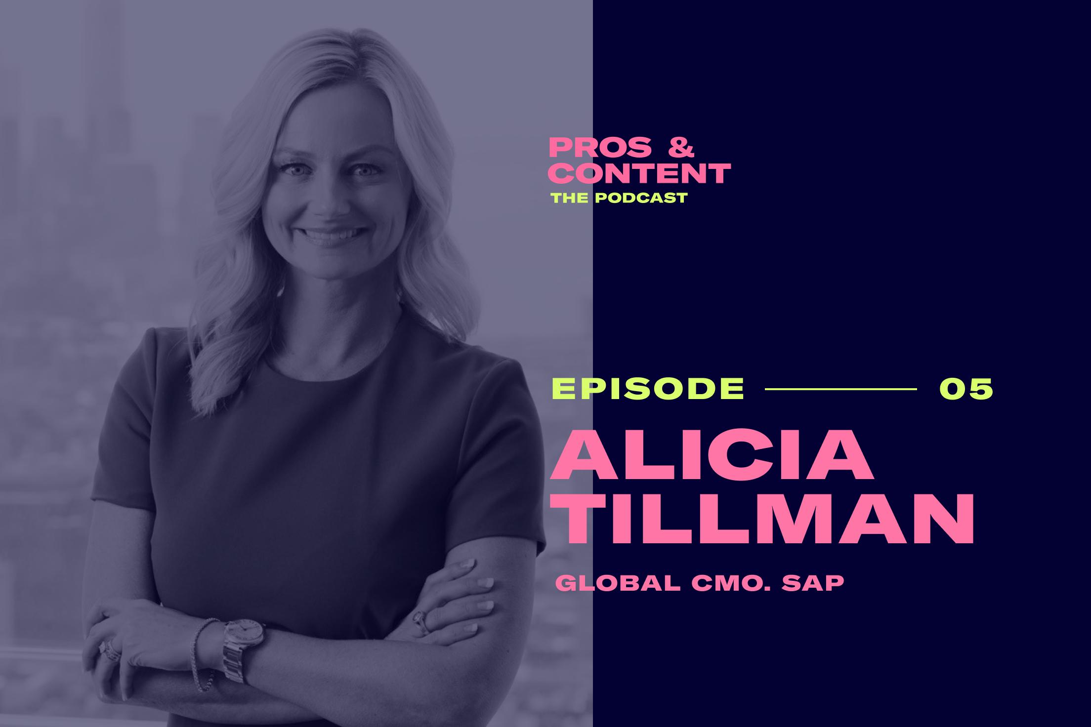 Pros & Content Podcast: Alicia Tillman (Global CMO of SAP)