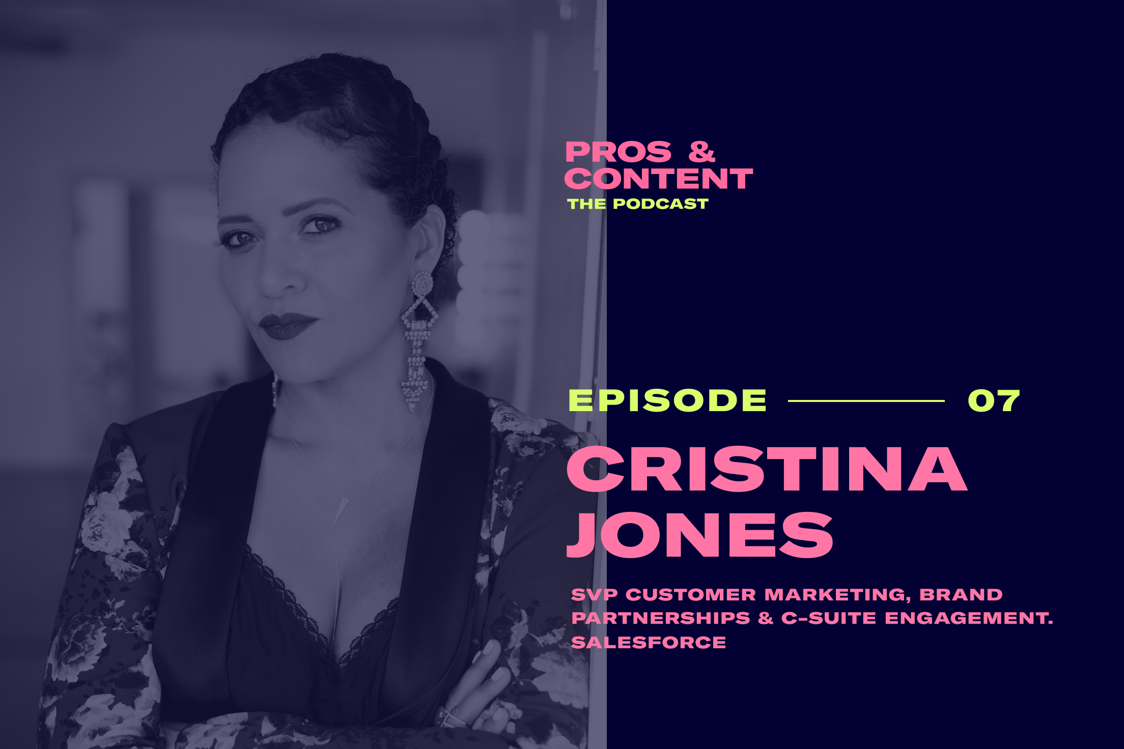 Pros & Content Podcast: Cristina Jones (SVP Marketing at Salesforce)