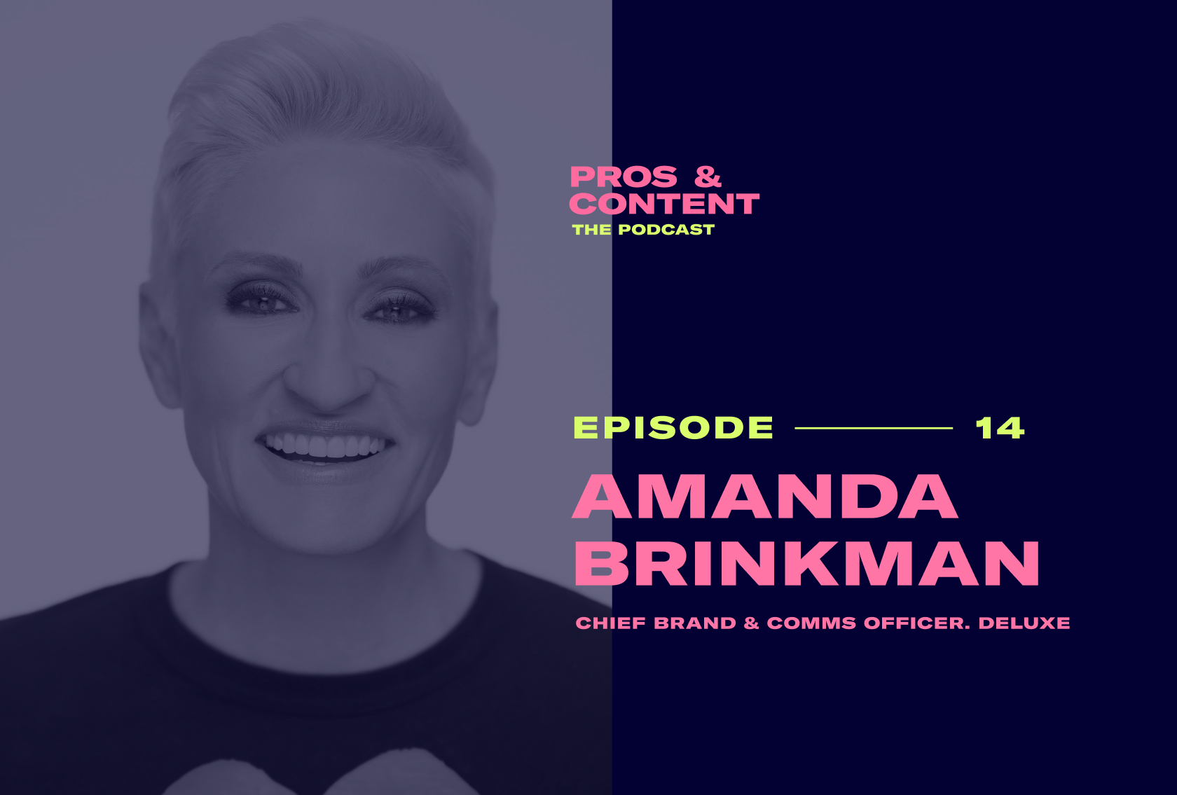 Pros & Content Podcast: Amanda Brinkman (Chief Brand & Comms Officer, Deluxe & Host, Small Business Revolution)