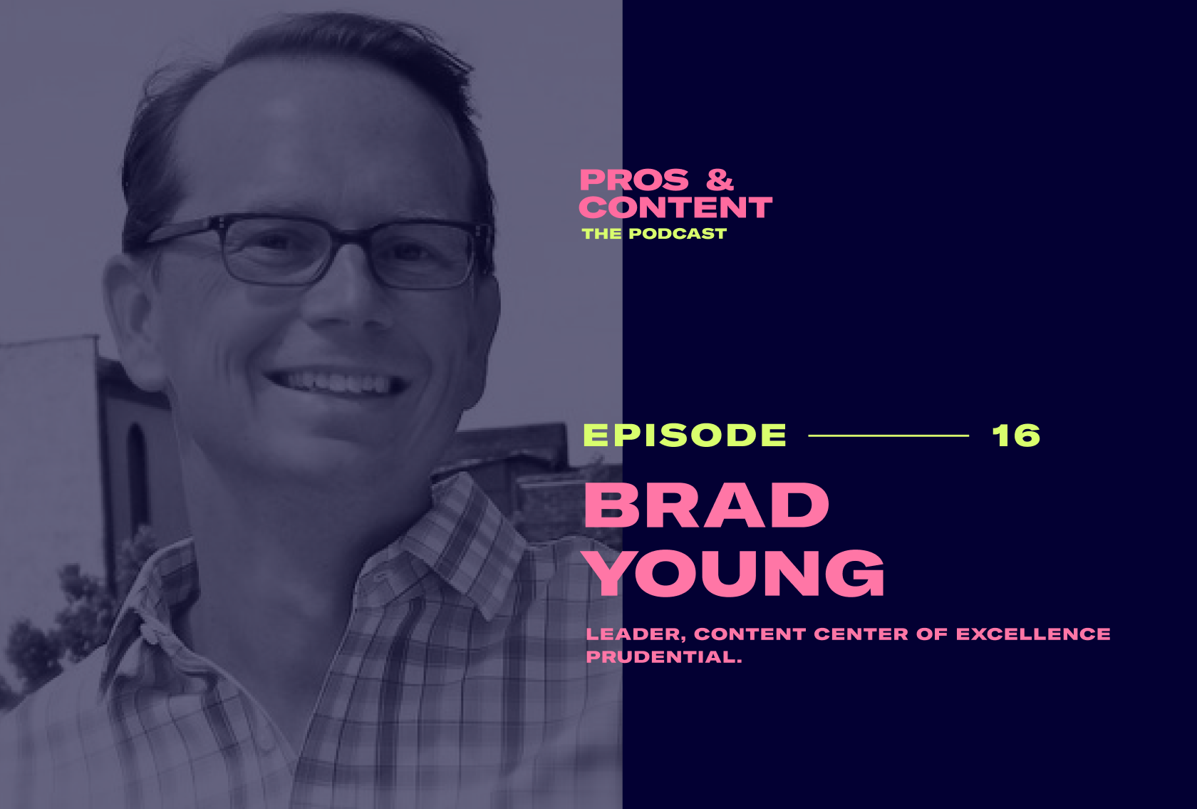 Pros & Content Podcast: Brad Young