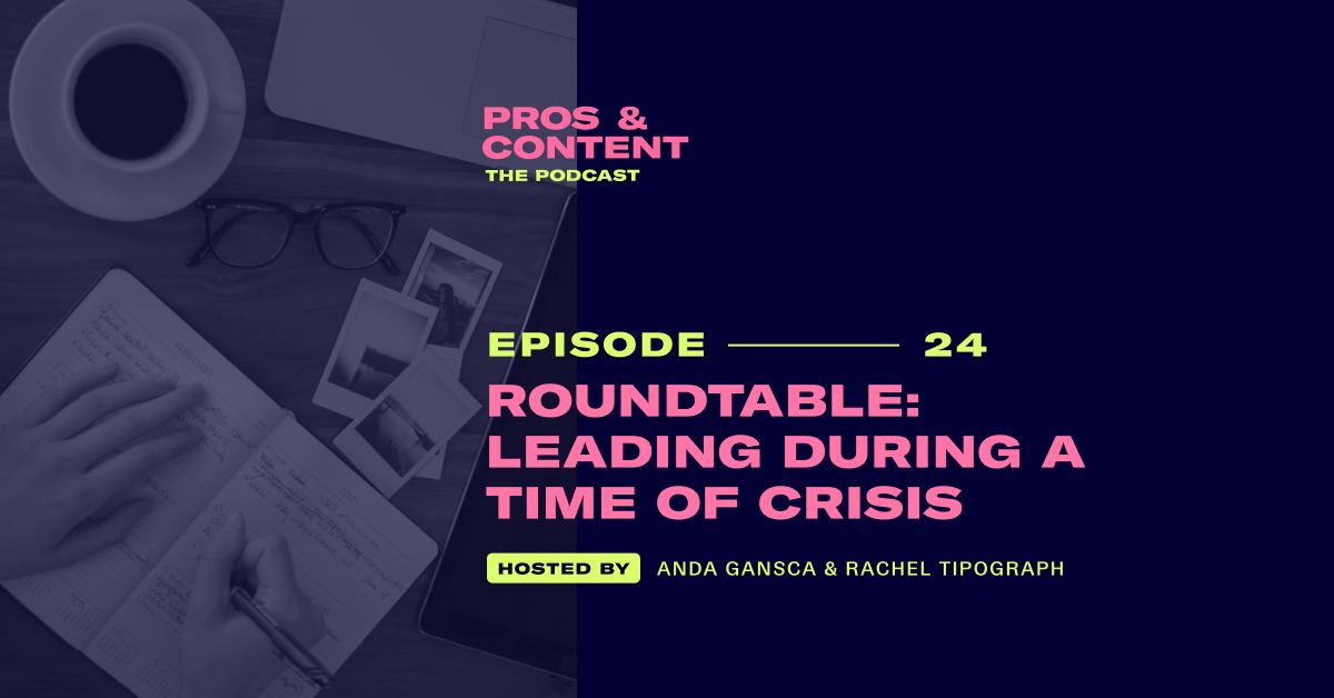 Pros & Content Podcast: Roundtable - Leading During a Time of Crisis