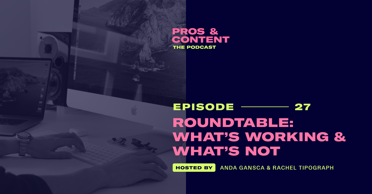 Pros & Content Podcast: Roundtable - What's Working & What's Not