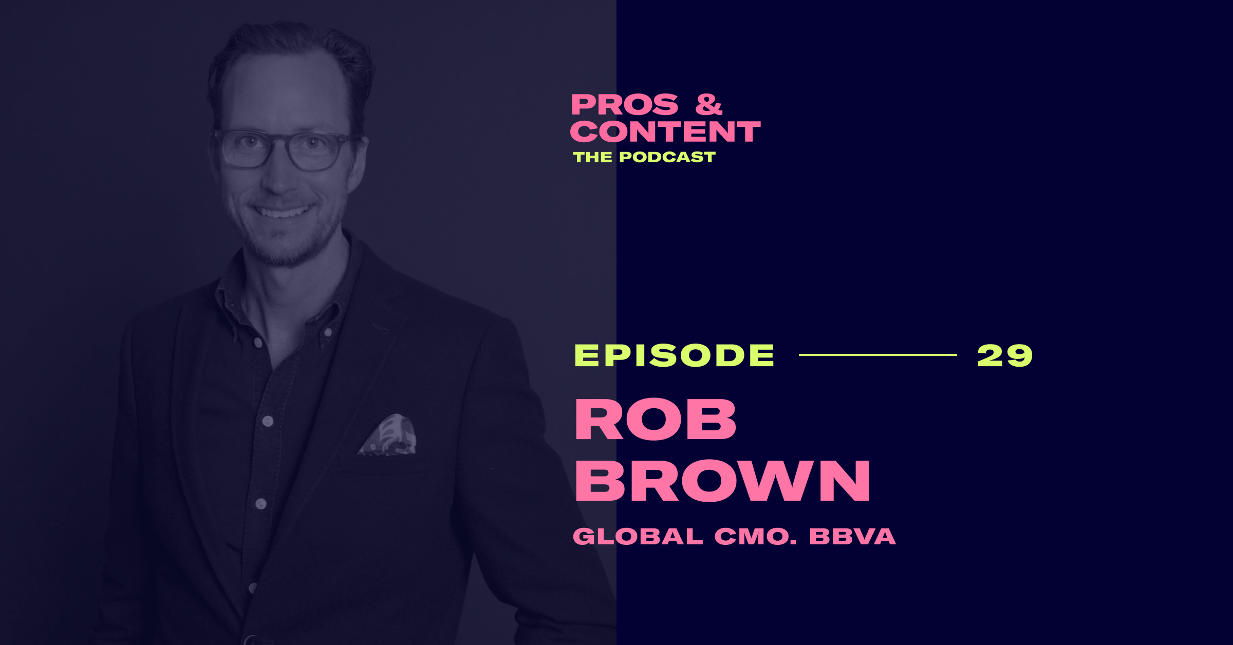 Pros & Content Podcast: Rob Brown
