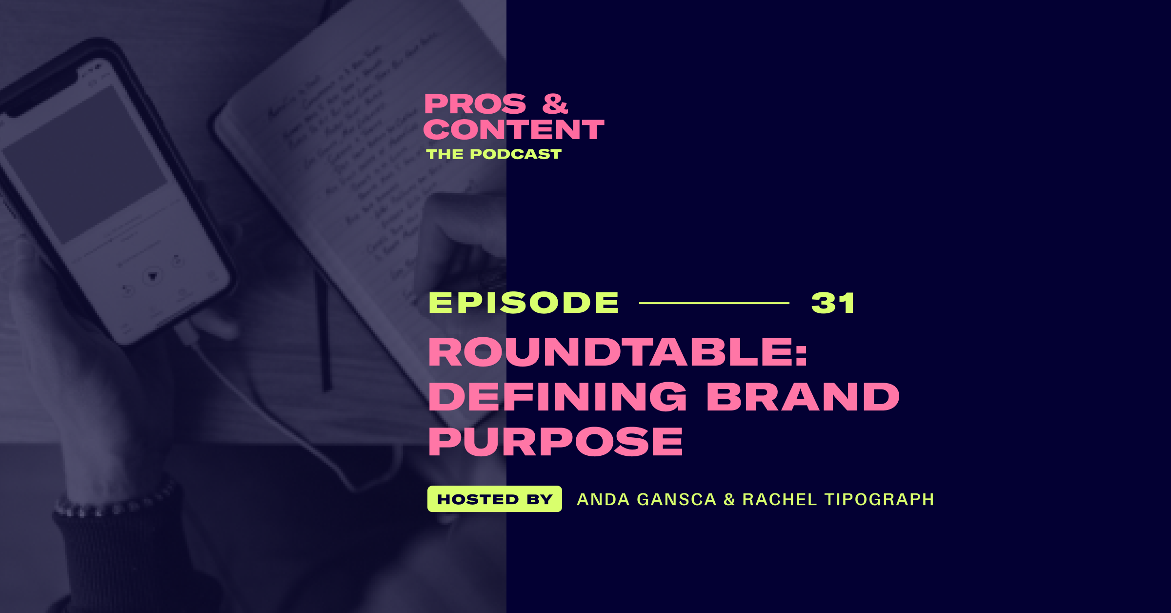 Pros & Content Podcast: Roundtable - Defining Brand Purpose