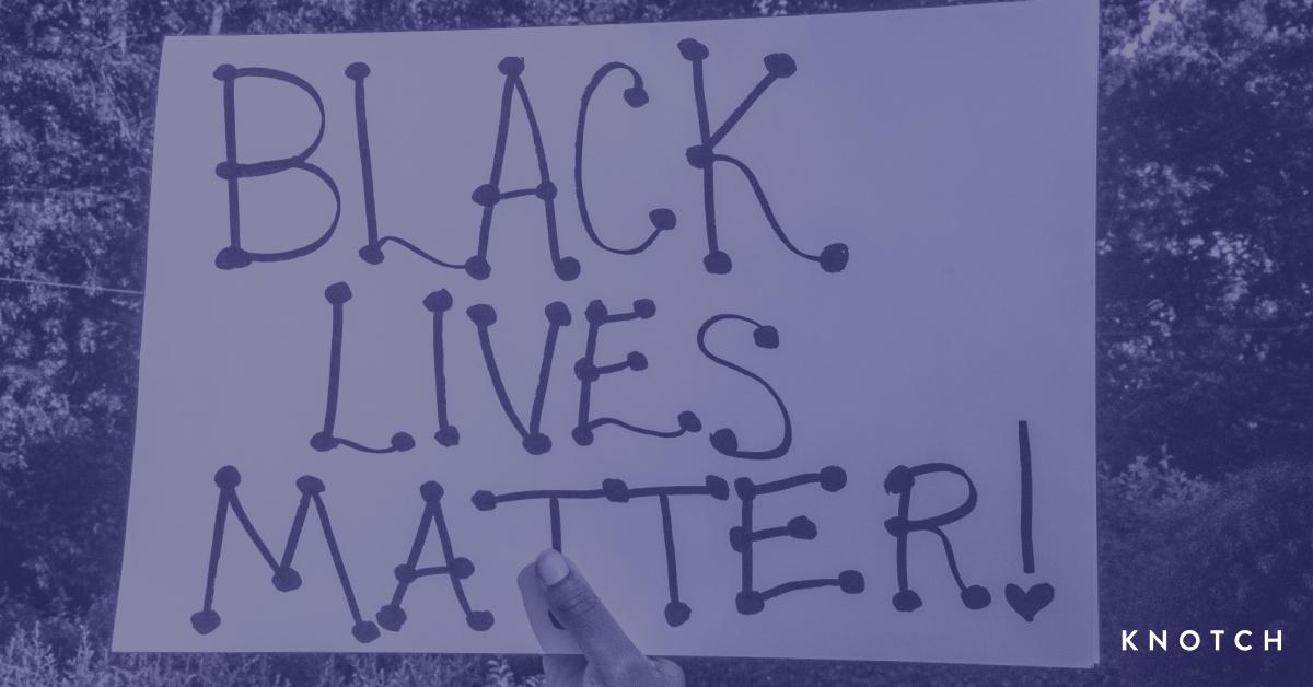 Knotch Supports Black Lives Matter