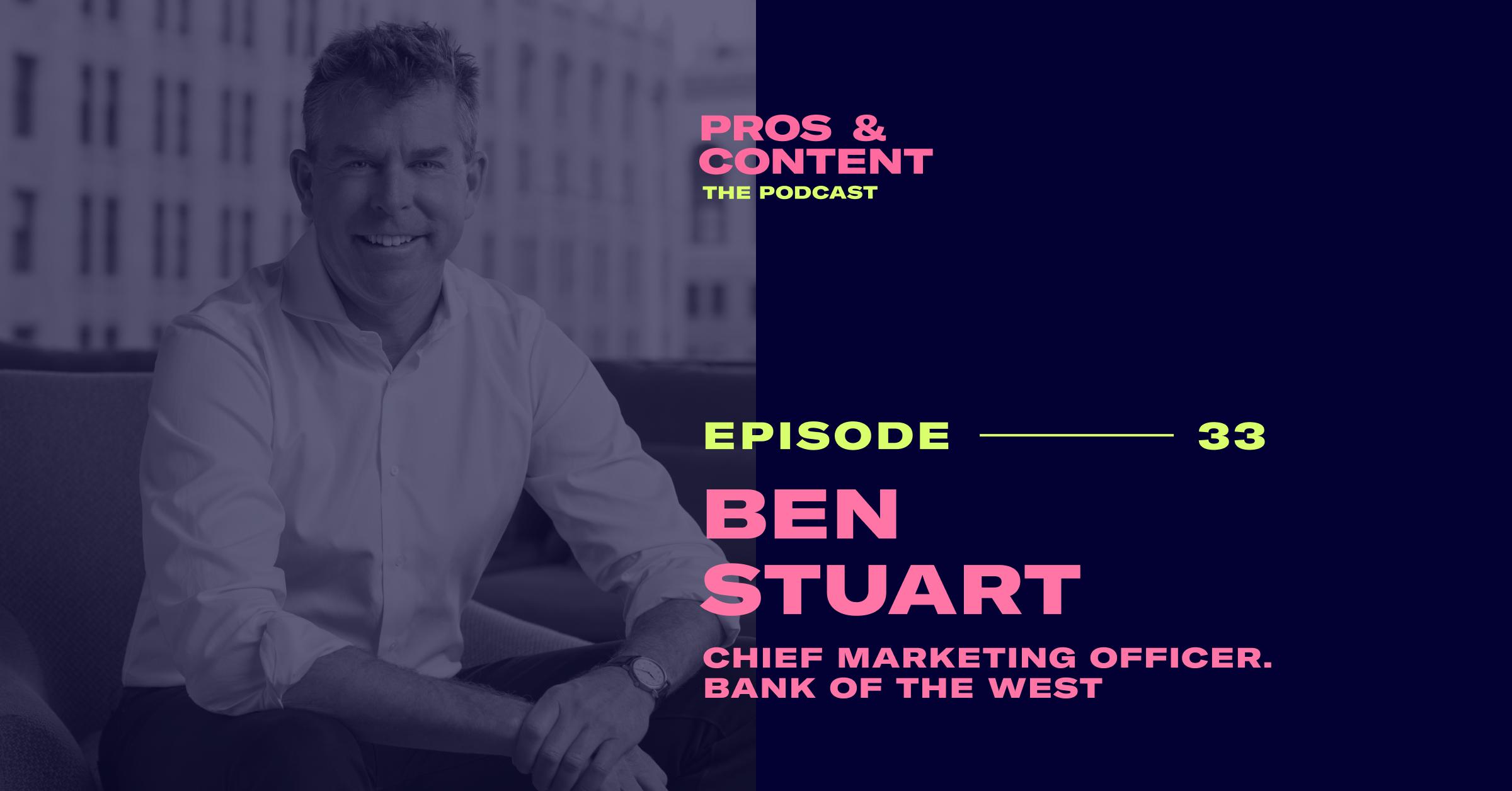 Pros & Content Podcast: Ben Stuart