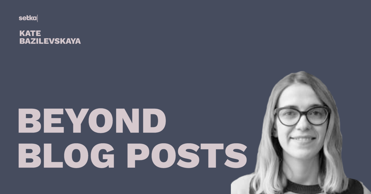 Beyond Blog Posts - Pros and Content Connect 2020
