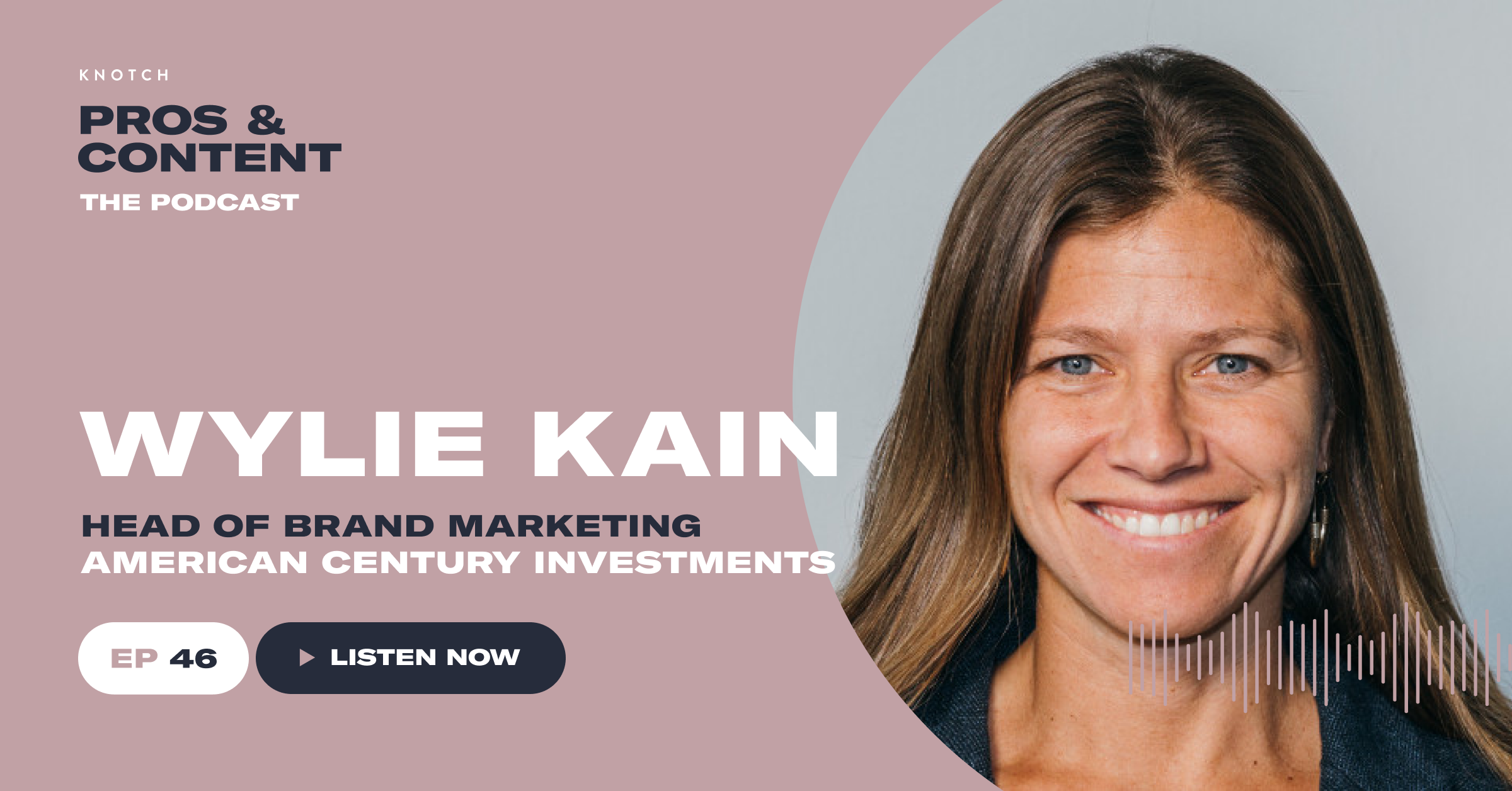 Pros & Content Podcast: Wylie Kain