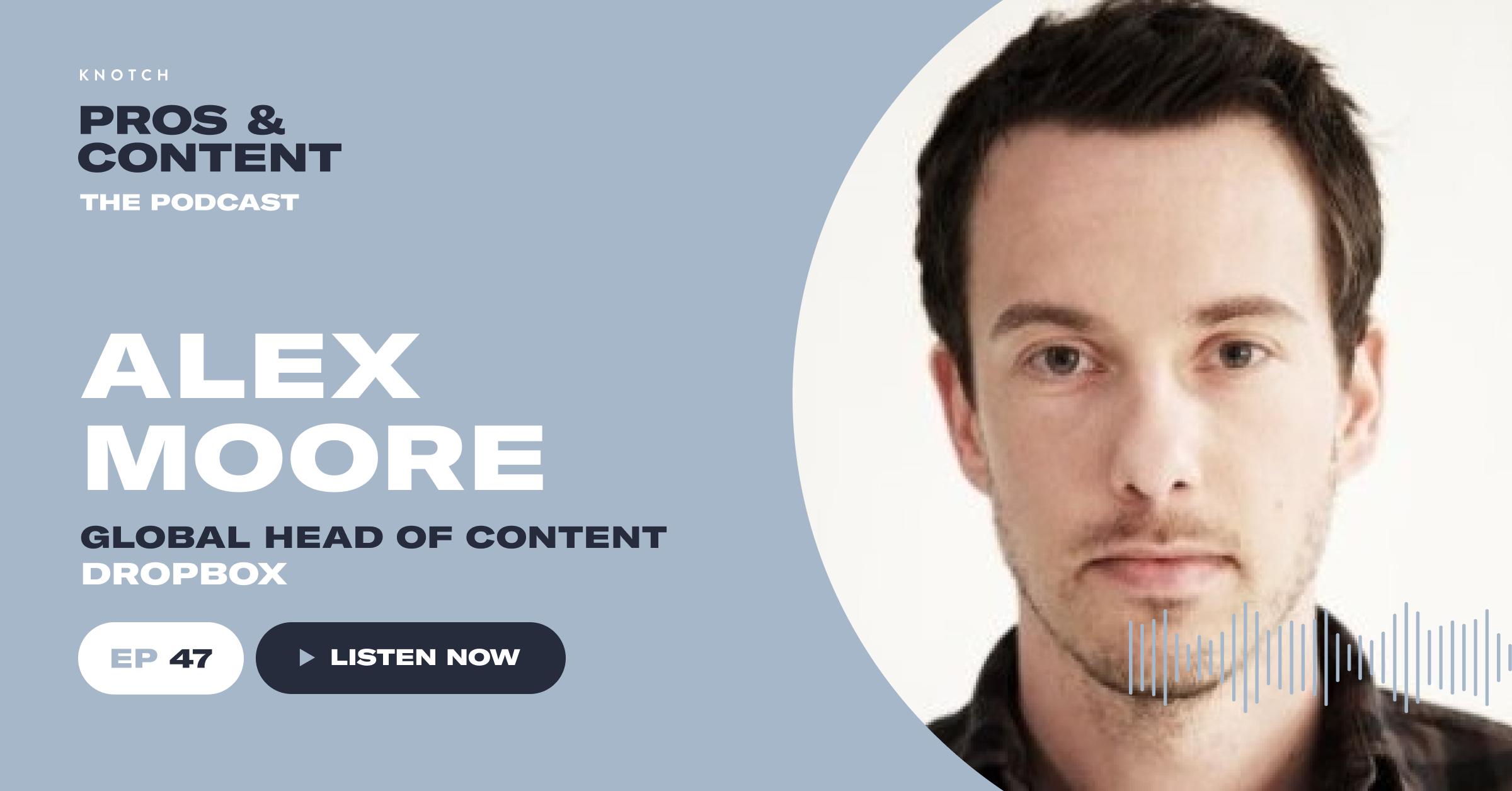 Pros & Content Podcast: Alex Moore