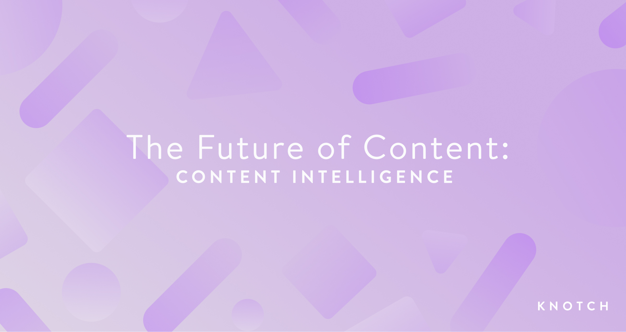 The Future of Content: Content Intelligence