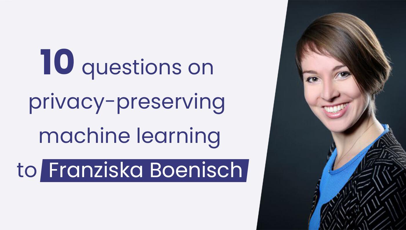 Machine Learning and privacy researcher Franziska Boenisch