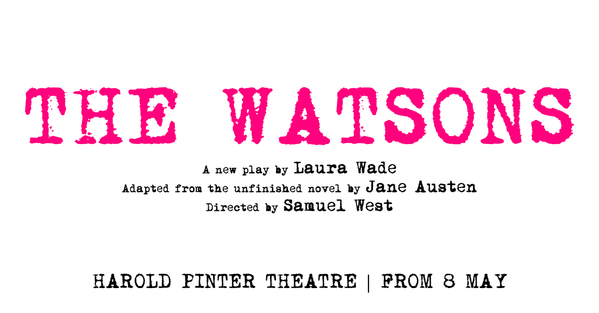Title artwork for The Watsons - coming soon to the Harold Pinter