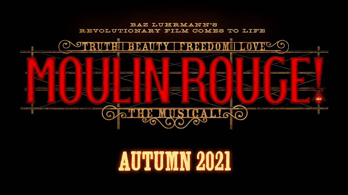 Moulin Rouge the musical coming to the piccadilly theatre march 2021