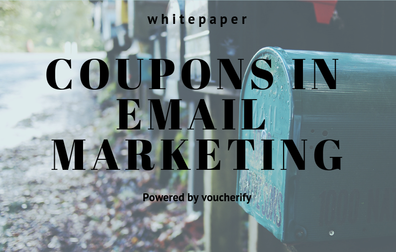 How to maximize the effectiveness of email marketing with coupons: white paper