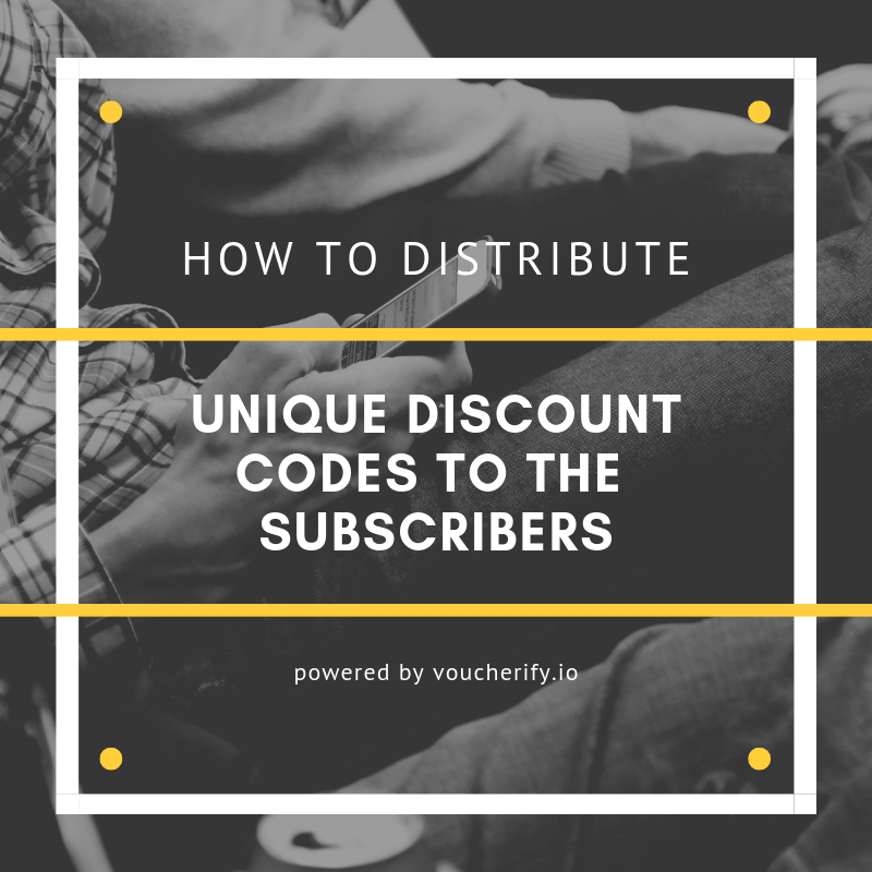How to distribute unique discount codes (or vouchers) to the subscribers