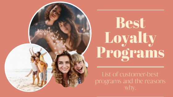 Customer-acclaimed best loyalty programs and the nitty-gritty of their success.