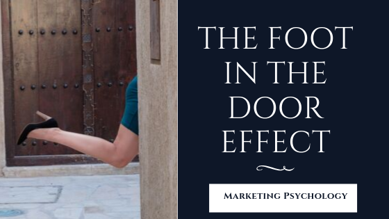 Marketing Psychology - The Foot In The Door Technique or a subtle art of persuasion