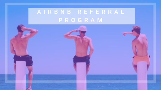 The Secrets Of Airbnb's Successful Referral Program: Airbnb referral program reverse-engineered