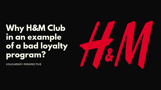Why I think H&M is an example of a bad loyalty program
