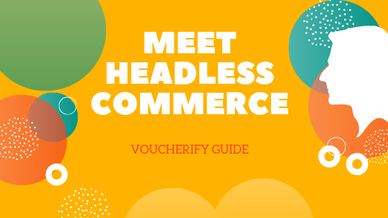 Go Beyond Headless CMS – Meet Headless Commerce