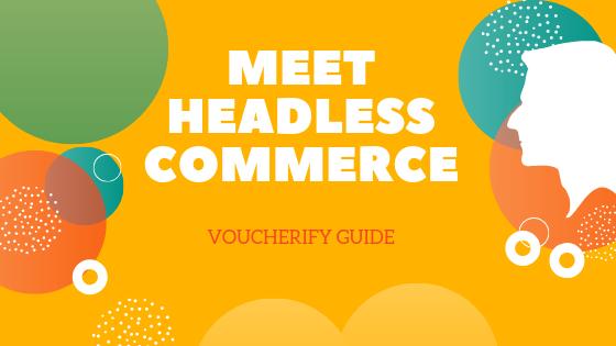 Go beyond Headless CMS - meet Headless Commerce