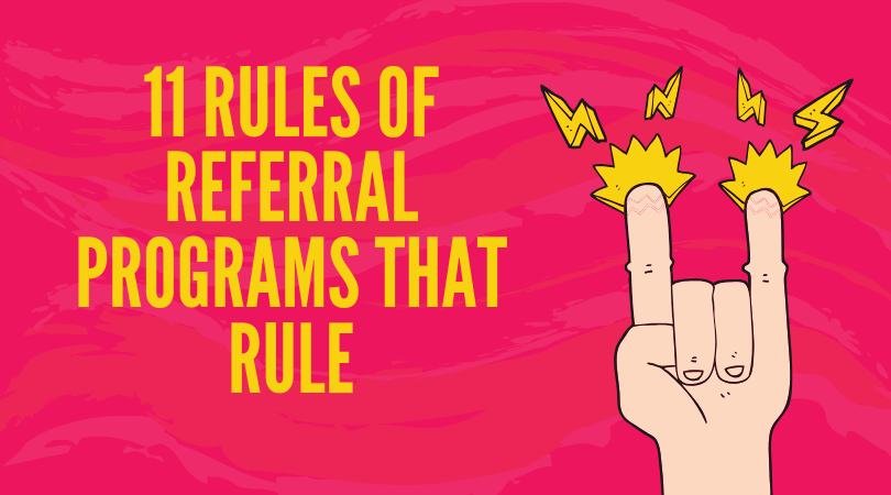 11 Easy rules of efficient referral programs